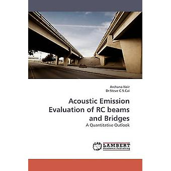 Acoustic Emission Evaluation of Rc Beams and Bridges by Nair & Archana