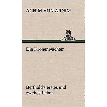 Die Kronenwachter af Arnim & Achim Von