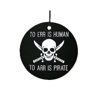 To Err is Human To Arr is Pirate Car Air Freshener