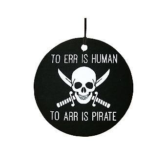 Til feil er menneskelig å Arr er pirat bil Air Freshener