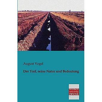 Der Torf Seine Natur Und Bedeutung by Vogel & August
