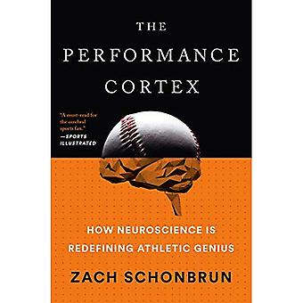 The Performance Cortex: How� Neuroscience Is Redefining Athletic Genius