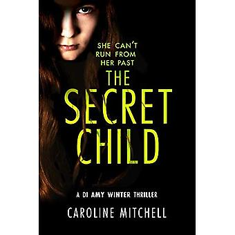 The Secret Child (A DI Amy Winter Thriller)