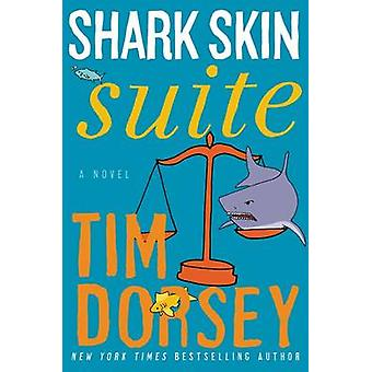 Shark Skin Suite by Tim Dorsey - 9780062240026 Book