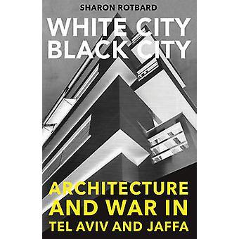 White City - Black City - arkitektur och kriget i Tel Aviv och Jaffa b