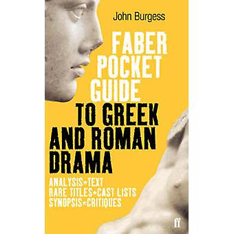 The Faber Pocket Guide to Greek and Roman Drama (Main) by John Burges