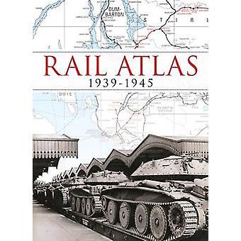 Rail Atlas 1939-1945 - 9780711036307 Book