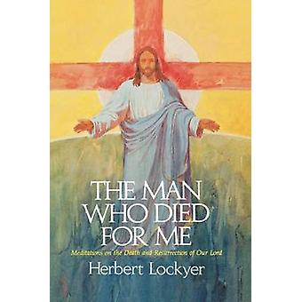 The Man Who Died For Me by Herbert Lockyer - 9780785297918 Book