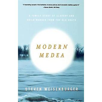 Modern Medea - A Family Story of Slavery and Child-Murder from the Old