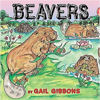 Beavers by Gail Gibbons - 9780823424122 Book