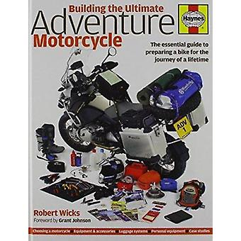 Building the Ultimate Adventure Motorcycle (2nd Revised edition) by R