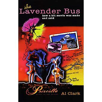 The Lavender Bus - How a Hit Movie Was Made and Sold (2nd Revised edit