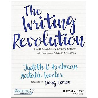 The Writing Revolution - A Guide to Advancing Thinking Through Writing