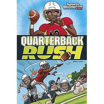 Quarterback Rush by Carl Bowen - Eduardo Garcia - 9781434264893 Book