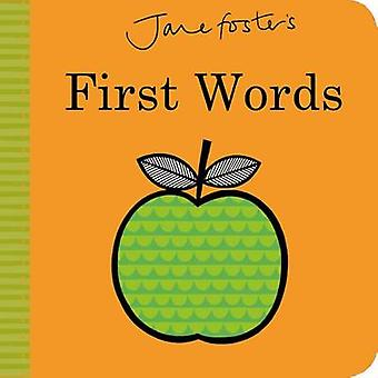 Jane Foster's First Words by Jane Foster - 9781499802849 Book