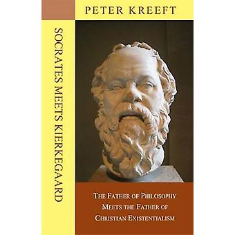 Socrates Meets Kierkegaard - The Father of Philosophy Meets the Father