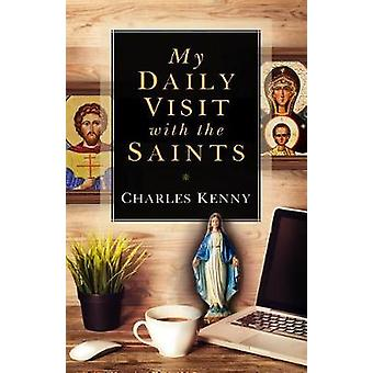 My Daily Visit with the Saints by Charles Kenny - 9781622824465 Book