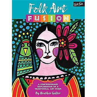 Folk Art Fusion - Learn to Paint Colorful Contemporary Folk Art in Acr