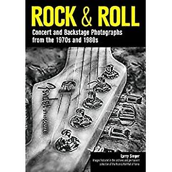 Rock & Roll - Concert and Backstage Photographs from the 1970s and 198