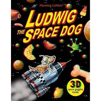 Ludwig the Space Dog by Henning Lohlein - Henning Lohlein - 978178370