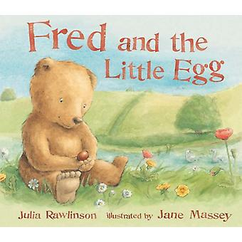 Fred and the Little Egg by Julia Rawlinson - 9781854309754 Book