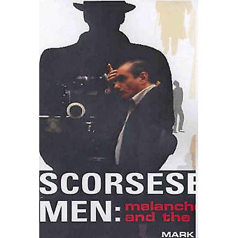Scorsese's Men - Melancholia and the Mob by Mark Nicholls - 9781864031