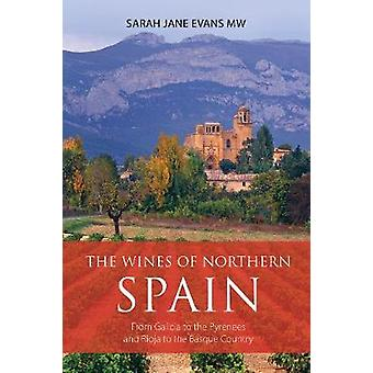 The wines of northern Spain - From Galicia to the Pyrenees and Rioja t