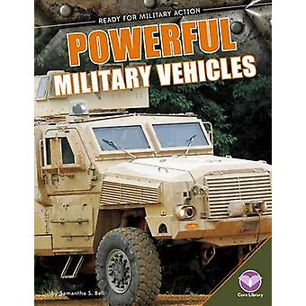 Powerful Military Vehicles by Samantha S Bell - 9781624036545 Book