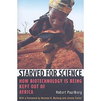 Starved for Science by Robert Paarlberg & Norman Borlaug & Jimmy Carter