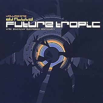 DJ væske - fremtid Tropic [CD] USA import