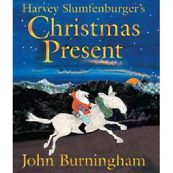 Harvey Slumfenburgers Christmas Present by John Burningham & John Burningham