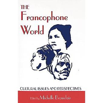 The Francophone World by Michelle Beauclair