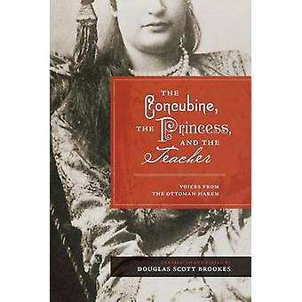 The Concubine - the Princess and the Teacher - Voices from the Ottoman