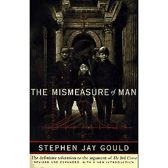 The Mismeasure of Man by Stephen Jay Gould - 9780393314250 Book