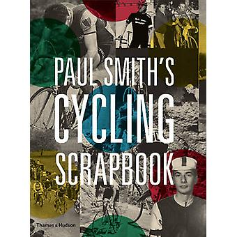 Paul Smith's Cycling Scrapbook by Paul Smith - Richard Williams - 978