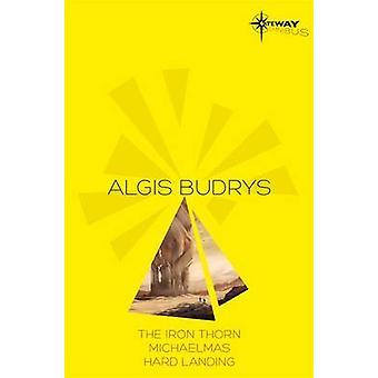 Algis Budrys SF Gateway Omnibus - The Iron Thorn - Michaelmas - Hard L
