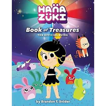 Hanazuki - Book of Treasures - The Official Guide by Brandon T Snider -
