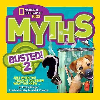 Myter Busted! 2 av nationella geografiska Kids - 9781426314780 bok