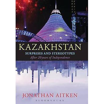 Kazakhstan et vingt ans d'indépendance par Jonathan Aitken - 9781