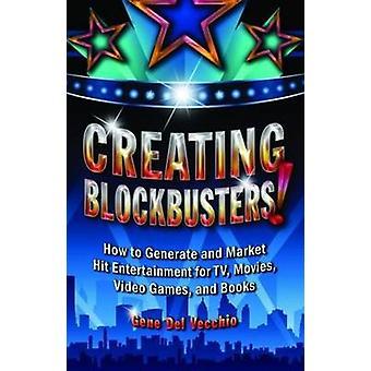 Creëren van Blockbusters door Gene Del Vecchio - 9781455615292 boek