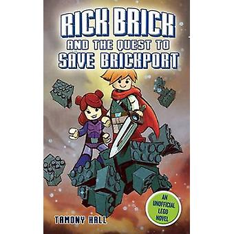 Rick Brick and the Quest to Save Brickport - An Unofficial LEGO Novel