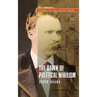 Aube du nihilisme politique - Volume 1 - de l'ordre de Nihilist par David