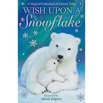 Wish Upon a Snowflake by Various Authors - 9781847158185 Book