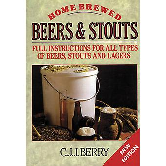 Home Brewed Beers and Stouts (6th Revised edition) by C. J. J. Berry
