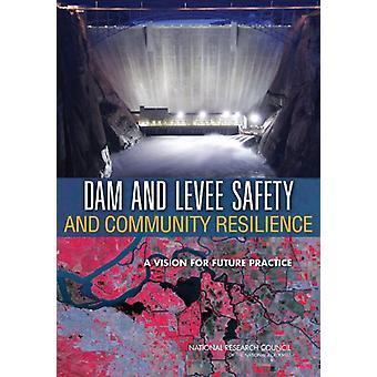 Damm, Deich Sicherheit und Widerstandsfähigkeit von Gemeinschaften - eine Vision für die Zukunft Pr