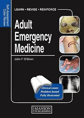 Adult Emergency Medicine - Self-Assessment Couleur Review by John F. O&b