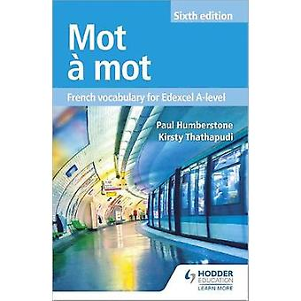 Mot a Mot Sixth Edition - French Vocabulary for Edexcel A-level by Mot