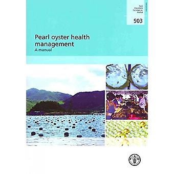 Pearl Oyster Health Management - A Manual by Food and Agriculture Orga