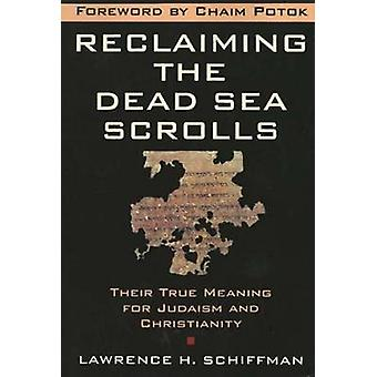 Reclaiming the Dead Sea Scrolls - The History of Judaism - the Backgro