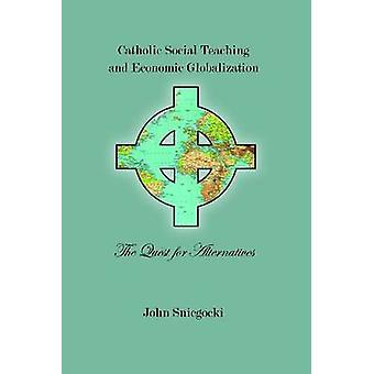Enseignement catolic sociale et mondialisation de l'économie - la quête de l'Alt